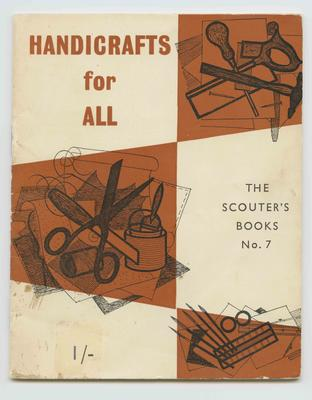 Booklet, Handicrafts For All - The Scouter's Book Number 7